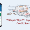 [Guest Writer] 7 Simple Tips To Improve Your Credit Score