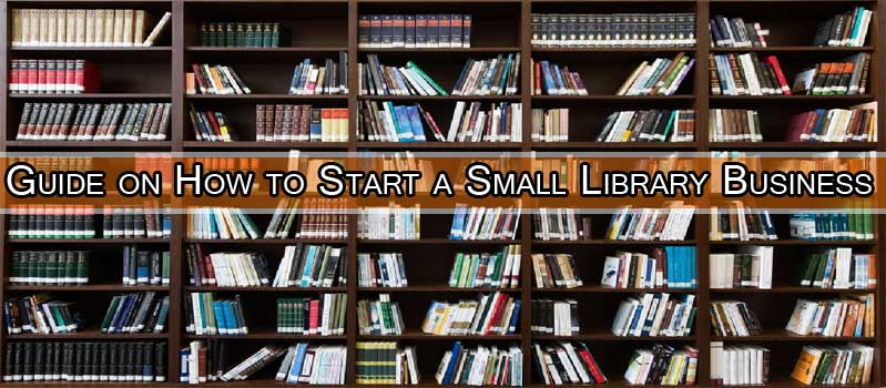 5 Tips to Start a Small Library Business